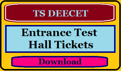 TS DEECET/DIET CET  Entrance Test Hall Tickets Download at deecet.cdse.telangana.gov.in