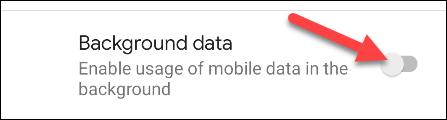 قم بإيقاف تشغيل بيانات الخلفية