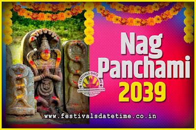 2039 Nag Panchami Pooja Date and Time, 2039 Nag Panchami Calendar