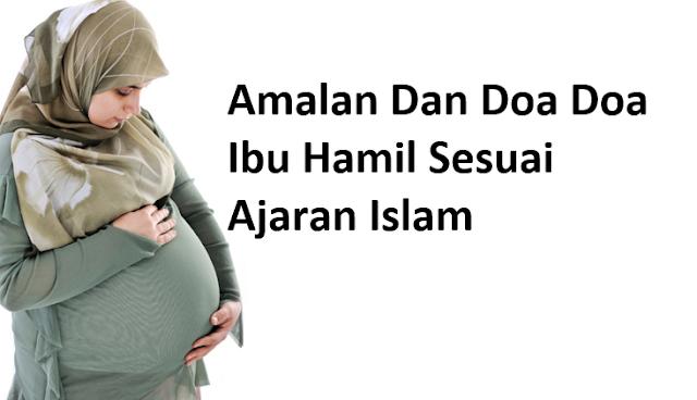 Amalan Dan Doa Doa Ibu Hamil Sesuai Ajaran Islam.. Tolong Sebarkan Ini Ke Ibu-Ibu Hamil Agar Persalinannya Lancar.. Amin..
