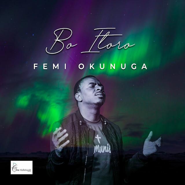 Audio: Femi Okunuga – Bo Itoro
