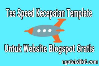 Cara Cek Tes Speed Kecepatan Loading Template Website Blogspot