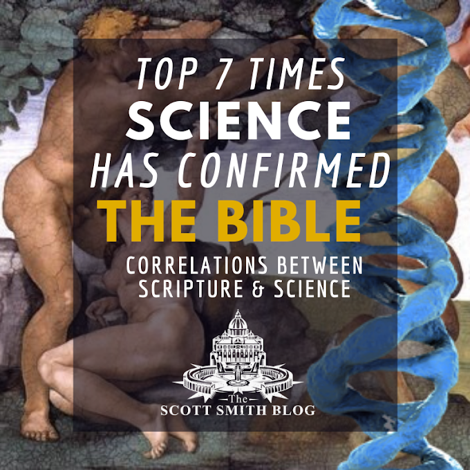 Top 7 Times Science Has Proven the Bible