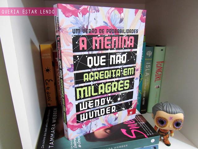 Li até a página 100 e... #29 - A Menina que não Acredita em Milagres