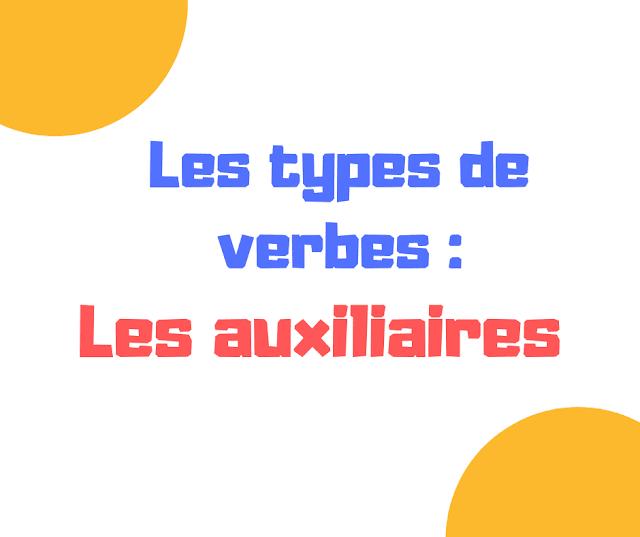 Les types de verbes :Les auxiliaires