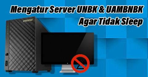 Cara Mengatur Komputer Server UNBK / UAMBNBK Agar Tidak Sleep