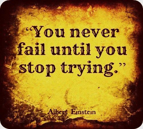 Inspirational Quotes About Failure: You Never Fail Until You Stop Trying
