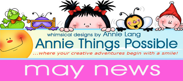 May has arrived at Annie Things Possible!