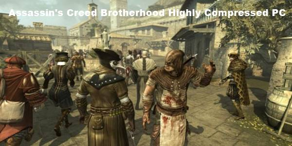 Assassin's Creed Brotherhood Highly Compressed For PC