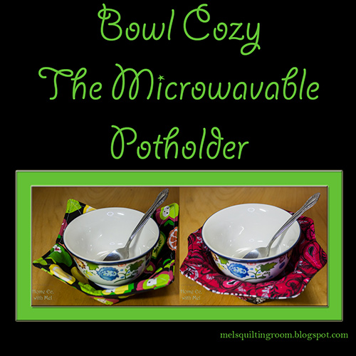 Bowl Cozies Microwavable Pot Holders The Quilting Room With Mel Enchanting Microwave Bowl Cozy Pattern