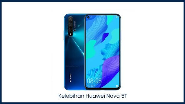 Huawei Nova 5T Kelebihan