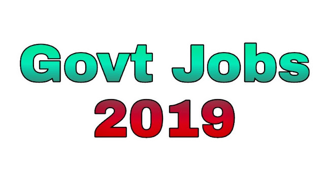 Latest Govt Jobs 2019