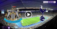 مباراة توتنهام هوتسبير ونيوكاسل يونايتد بث مباشر اليوم