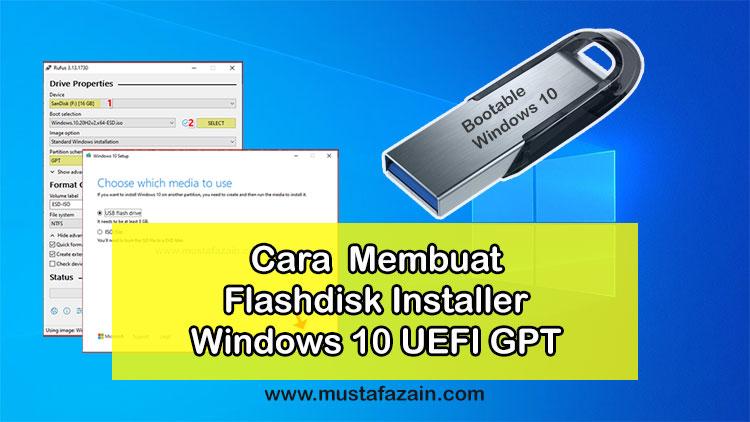 Cara Membuat Flashdisk Installer Windows 10 UEFI GPT
