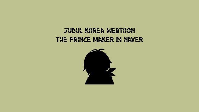 Judul Korea Webtoon The Prince Maker di Naver