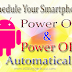 Schedule Your Smartphone to Power On & Off Automatically
