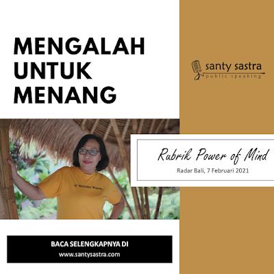 Mengalah Untuk Menang - Radar Bali Jawa Pos - Santy Sastra Public Speaking - Rubrik The Power of Mind
