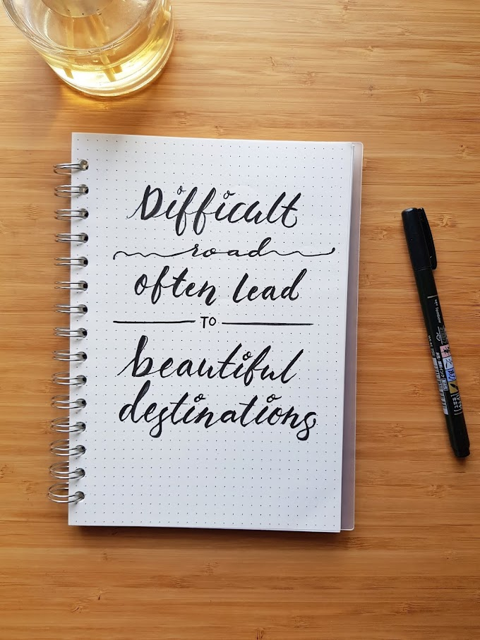 Difficult often lead to beautiful destination