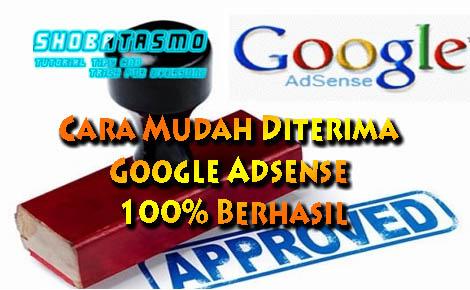 Cara Mudah Diterima Google Adsense 100% Berhasil