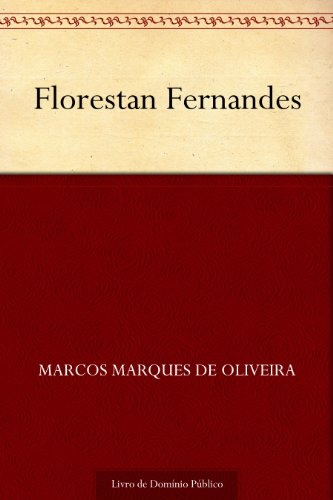 Florestan Fernandes - Marcos Marques de Oliveira