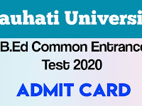 Gauhati University B.Ed Entrance Test 2020 Admit Card Download