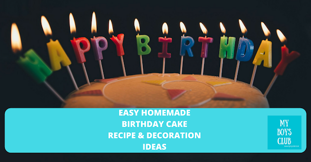 Easy homemade kids birthday cakes - recipe and decoration ideas