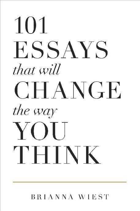 101 Essays That Will Change The Way You Think PDF