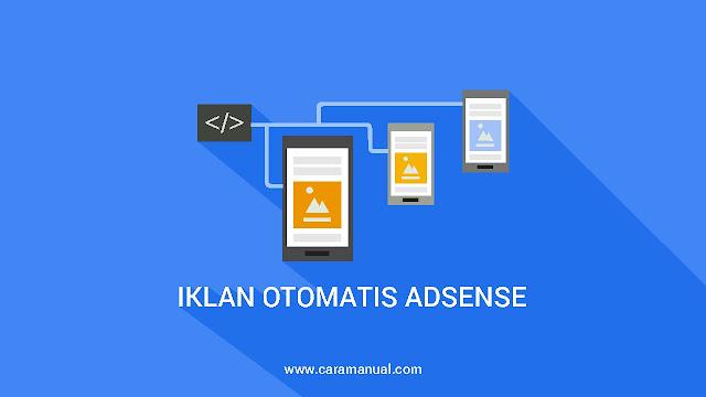 Cara Memasang Iklan Otomatis AdSense di Blogger