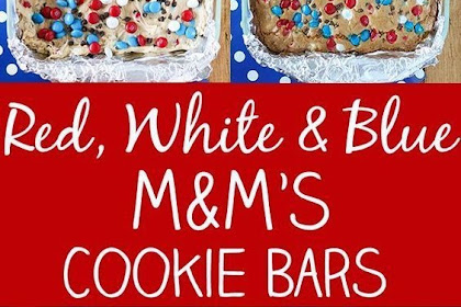 #Red, #White & #Blue #M&M'S #Cookie #Bars