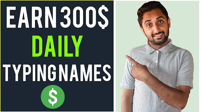 Earn $300 By Typing Names Online Worldwide 100% Free Urdu|Hindi