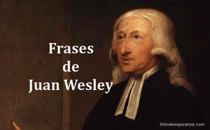 Frases de Juan Wesley