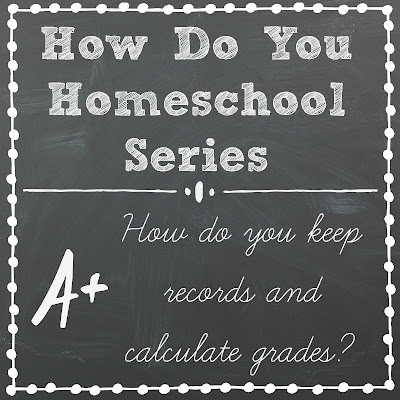 How Do You Keep Records and Calculate Grades? Part of the How Do You Homeschool series on Homeschool Coffee Break @ kympossibleblog.blogspot.com