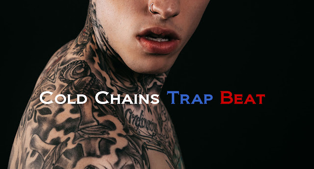 Cold Chains new trap beats