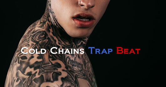 Cold Chains new trap beat