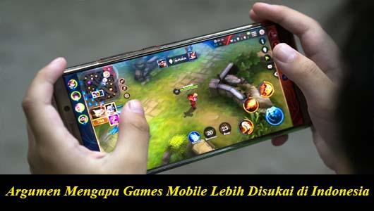 Argumen Mengapa Games Mobile Lebih Disukai di Indonesia