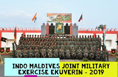 Indo Maldives Joint Military Exercise Ekuverin - 2019 at Aundh Military Station, Pune from 07 to 20 Oct 2019