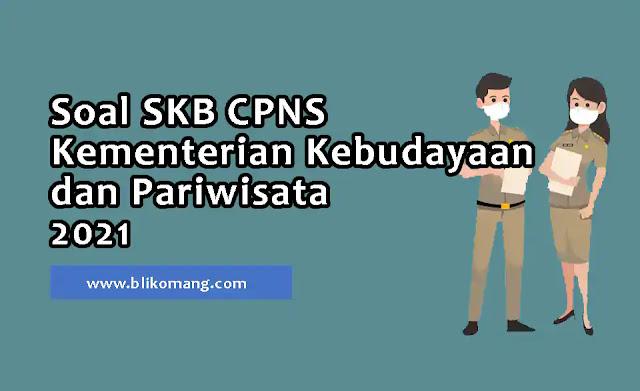 Soal SKB CPNS Kementerian Kebudayaan dan Pariwisata 2021