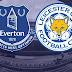 Prediksi Skor Everton vs Leicester City, 1 Februari 2018