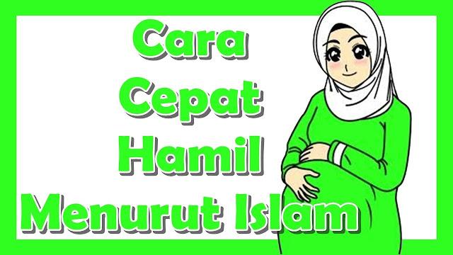 Tips Cepat Hamil Menurut Islam, Cara Cepat Hamil Yang Islami