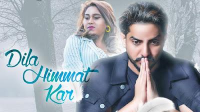 Dila Himmat Kar Lyrics Gur Chahal 2020