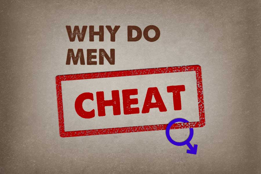 why men cheat Learn why unfaithful men act they way they do and how you can keep from falling into the infidelity trap for some men, the temptation to cheat is almost too great to overcome.