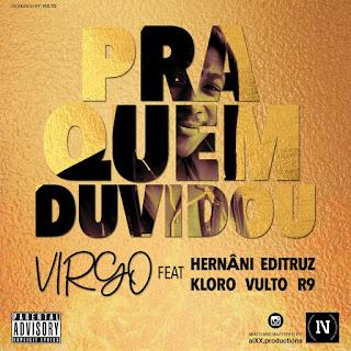 Virgo - Pra Quem Duvidou (feat. Hernâni, Editruz, Kloro, Vulto & R9) ( 2020 ) [DOWNLOAD]