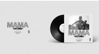 Download Audio | Kayumba – Mama  Mp3