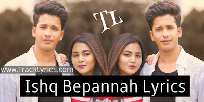 ishq-bepannah-lyrics-nirab-hazarika-goldie-sohel-rani-thakur-2019