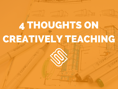 4 Thoughts on Creatively Teaching