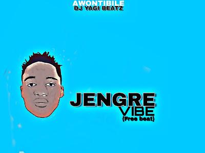 Jengre-vibe-prod-by-dj-yagi