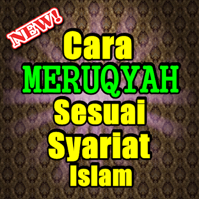 TATA CARA RUQYAH SESUAI SYARIAT ISLAM