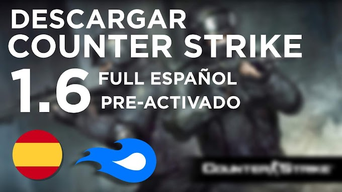 [MEDIAFIRE] - COUNTER STRIKE 1.6 FULL  - PRE ACTIVADO [ESPAÑOL] | 2020