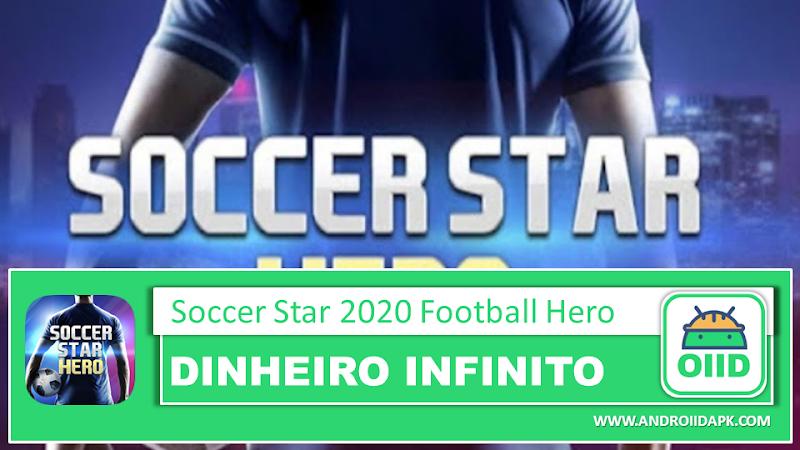 Soccer Star 2020 Football Hero  – APK MOD HACK – Dinheiro Infinito
