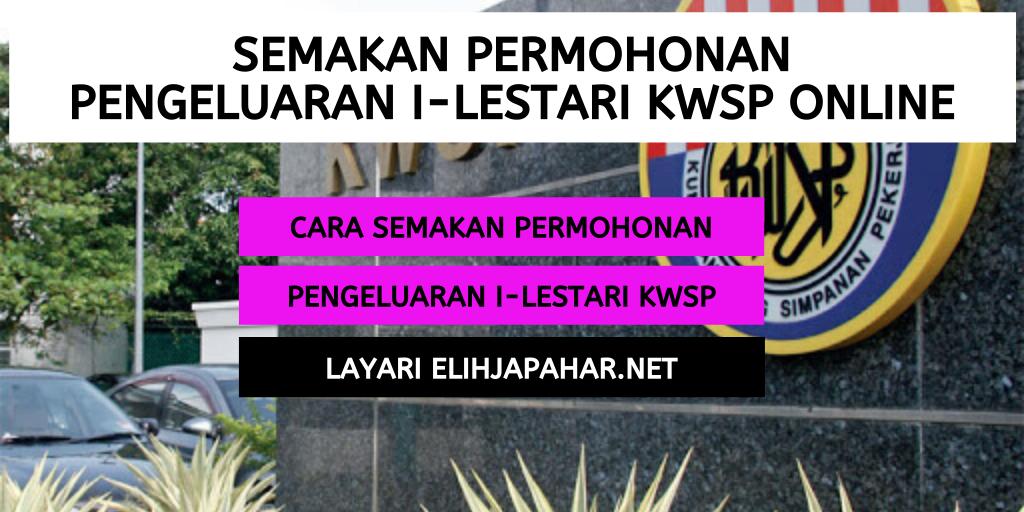Semakan Permohonan Pengeluaran i-Lestari KWSP Online